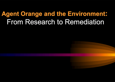 Agent Orange and the Environment: From Research to Remediation