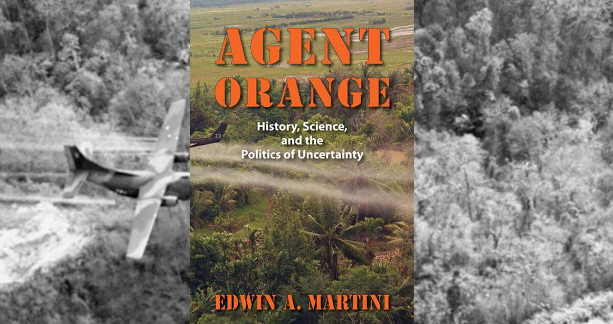 Agent Orange: History, Science, and the Politics of Uncertainty