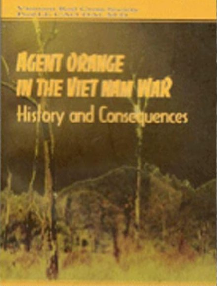 Agent Orange in the Viet Nam War: History and Consequences