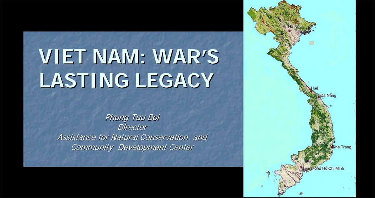Viet Nam: War's Lasting Legacy